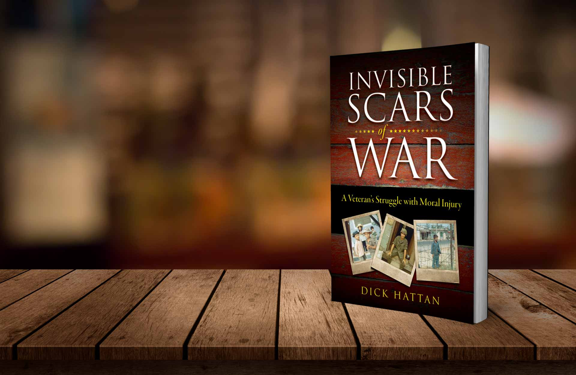 Invisible Scars of War by Dick Hattan